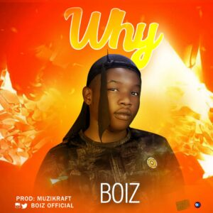 Boiz - Why (Audio Mp3) Download