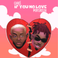 Chike - If You No Love Ft. Mayorkun (Audio Mp3)