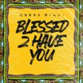 [MUSIC] Ceeza Milli – Blessed 2 Have You