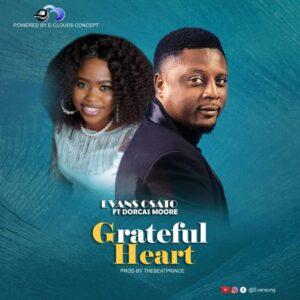 Evans Osato Ft. Dorcas Moore - Grateful Heart MP3 DOWNLOAD