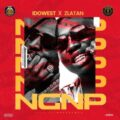 [MUSIC] Idowest Ft. Zlatan – NGNP (No Girlfriend No Problem)