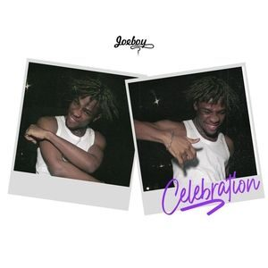 [MUSIC] Joeboy – Celebration MP3 DOWNLOAD