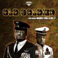 [MUSIC] Wande Coal Ft. Kel P – Old Soldier