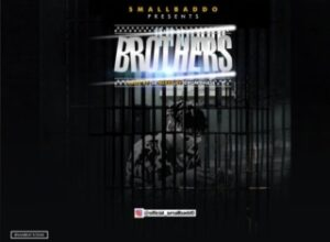 Small Baddo – Brothers MP3 DOWNLOAD