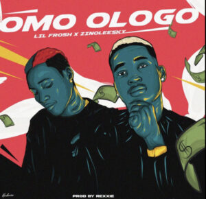 Lil Frosh – Omo Ologo Ft. Zinoleesky MP3 DOWNLOAD