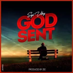 Seyi Vibez – God Sent MP3 DOWNLOAD