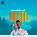 [GOSPEL MP3] KwenDGreat – For You