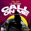 [MUSIC] Lil Moore – Call On Me