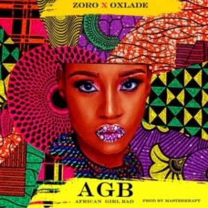Zoro Ft. Oxlade – African Girl Bad MP3 DOWNLOAD
