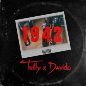 Trilly Ft. Davido – 1942 MP3 DOWNLOAD