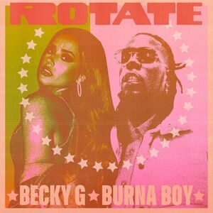Becky G Ft. Burna Boy - Rotate MP3 DOWNLOAD