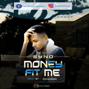 Syno – Money Fit Me MP3 DOWNLOAD