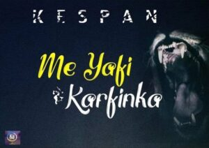 Kespan - Me Yafi Karfin Ka GOSPEL MP3 DOWNLOAD