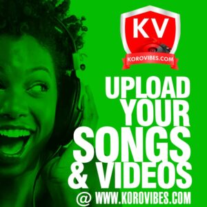 Promote Your Songs/Videos On KoroVibes