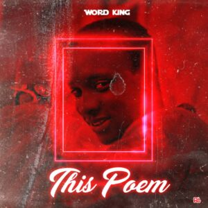 Word King - This Poem MP3 DOWNLOAD
