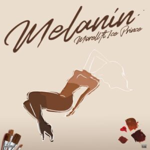 Morell - Melanin Ft. Ice Prince MP3 DOWNLOAD