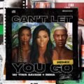 [MUSIC] Stefflon Don Ft. Rema x Tiwa Savage – Can't Let You Go (Remix)
