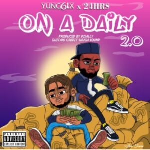Yung6ix Ft. 24hrs - On A Daily 2.0 MP3 DOWNLOAD