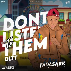 FadaSark - Don't Listen To Them (DLTT) MP3 DOWNLOAD