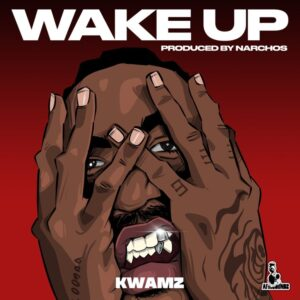 Kwamz - Wake Up MP3 DOWNLOAD