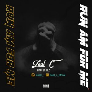 Zeal C - Run Am For Me MP3 DOWNLOAD