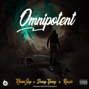 Klever Jay - Omnipotent Ft. Danny Young x Rexxie MP3 DOWNLOAD