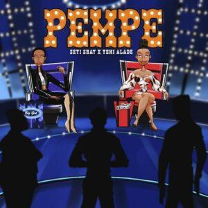 Seyi Shay Ft. Yemi Alade – Pempe MP3 DOWNLOAD