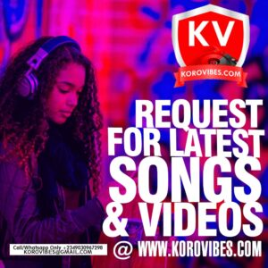 Request For Song/Video Here On KoroVibes