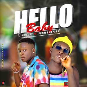 Jimmy Jay Ft. Prence Rapson - Hello Baby MP3 DOWNLOAD