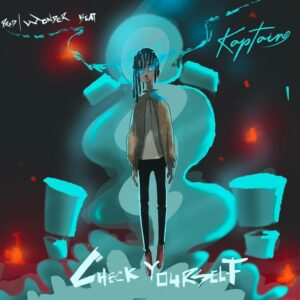 Kaptain – Check Yourself MP3 DOWNLOAD