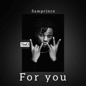 Samprincepowers – For You MP3 DOWNLOAD